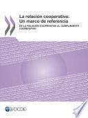 La relación cooperativa: Un marco de referencia De la relación cooperativa al cumplimiento cooperativo