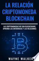La Relación Criptomoneda-Blockchain