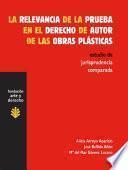 La relevancia de la prueba en el derecho de autor de las obras plásticas