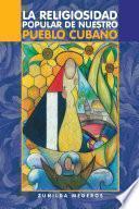 La Religiosidad Popular de nuestro pueblo cubano