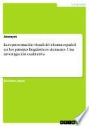 La representación visual del idioma español en los paisajes lingüísticos alemanes. Una investigación cualitativa