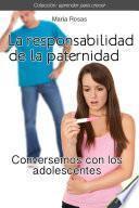 La responsabilidad de la paternidad Conversemos con los adolescentes