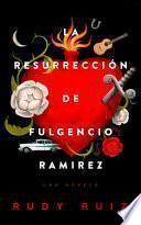 La Resurrección de Fulgencio Ramirez