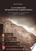 La revaloración del patrimonio arquitectónico