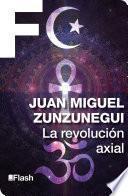La revolución axial (La revolución humana. Una historia de la civilización 3)