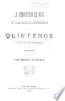 La revolucion de 1857 y la hecatombe de Quinteros. Por un Testigo presencial, etc