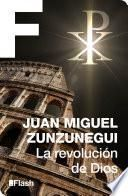 La revolución de Dios (La revolución humana. Una historia de la civilización 4)