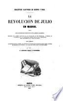 La Revolucion de Julio en Madrid, etc. (A los tres dias de Julio, al pueblo de Madrid, Canto por M. Fernandez y Gonzalez.).