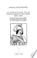 La revolución de la independencia del Perú, 1809-1819