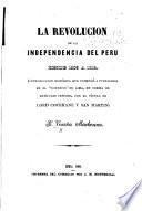 La revolución de la independencia del Perú desde 1809 a 1819