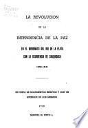 La revolucion de la intendencia de La Paz en el virreinato del Rio de la Plata
