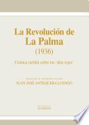 La Revolución de La Palma (1936). Crónica inédita sobre los &'días rojos&'