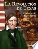 La Revolución de Texas: La lucha por la independencia (The Texas Revolution: Fighting for Independence)