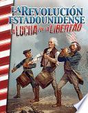 La Revolucion estadounidense: La lucha por la libertad (The American Revolution: