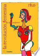 La revolución femenina de las mujeres (Colección Rius)