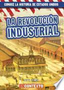 La Revolución Industrial (The Industrial Revolution)