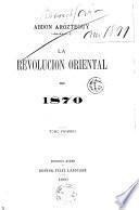 La revolución oriental de 1870 ....