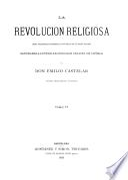 La Revolucion religiosa, obra filosofico-historica dividida en cuatro partes, Savonarola-Lutero-Calvino-San Ignacio de Loyola