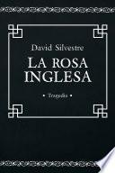La Rosa Inglesa: Tragedia Española