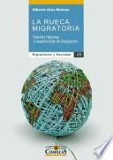 La rueca migratoria. Tejiendo historias y experiencias de integración