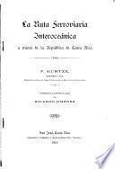 La ruta ferroviaria interoceánica a través de la República de Costa Rica, 1866