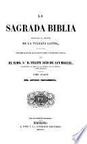 La Sagrada Biblia traducida al español de la Vulgata latina, y anotada conforme al sentido de los santos padres y expositores católicos
