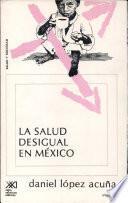 La salud desigual en México