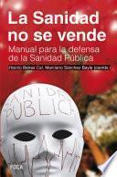 La sanidad no se vende. Manual para la defensa de la Sanidad pública