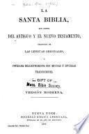 La Santa Biblia, que consta del Antiguo y el Nuevo Testamento