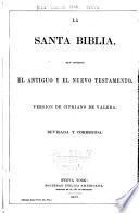 La Santa Biblioa, que contiene el Antiguo y el Nuevo Testamento