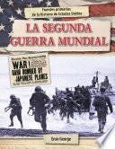 La Segunda Guerra Mundial (World War II)