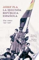 La Segunda República española. Una crónica, 1931-1936