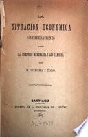 La Situación economica : consideraciones sobre la cuestion monetaria i los cambios