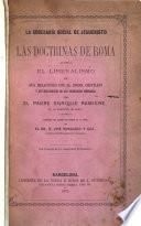 La soberanía social de Jesucristo ó las doctrinas de Roma acerca el liberalismo en sus relaciones con el dogma cristiano y las necesidades de las sociedades modernas