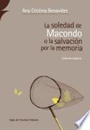 La soledad de macondo o la salvación por la memoria