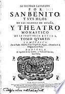 La soledad laureada por San Benito, y sus hijos en las Iglesias de España, y Theatro monastico de la prouincia Betica