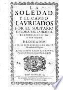 La soledad, y el campo, laureados por el solitario de Roma, y el labrador de Madrid San Benito y San Isidro ...
