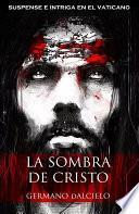 La sombra de Cristo (suspense e intriga en el Vaticano)