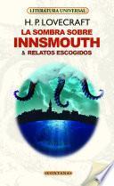 La sombra sobre Innsmouth y relatos escogidos