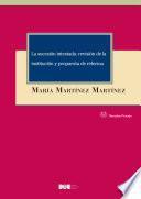 La sucesión intestada: revisión de la institución y propuesta de reforma