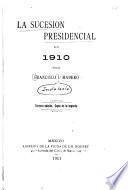 La sucesión presidencial en 1910