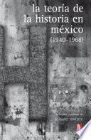 La teoría de la Historia en México