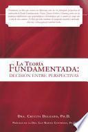 La Teoría Fundamentada: Decisión Entre Perspectivas