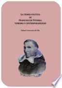 La teoría política de Francisco de Vitoria: Tomismo y contemporaneidad