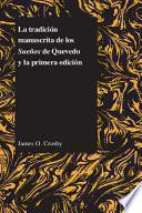 La tradición manuscrita de los Sueños de Quevedo y la primera edición