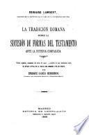 La tradición romana sobre la sucesión de formas del testamento ante la historia comparada