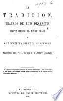 La Tradicion. Tratado de L. Desanctis, respondiendo al Monge Belli y à su doctrina sobre la confesion. Traducido del Italiano por H. Maubert
