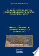 La traducción de textos jurídicos islámicos al español en los siglos XIV-XVI