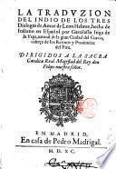 La traduzion del indio de los tres dialogos de amor de Leon Hebreo, hecha de italiano en espanol par Garcillasso Inga de la Vega, natural de la gran Ciudad del Cuzco, ..