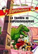 La trampa de los superdinosaurios
